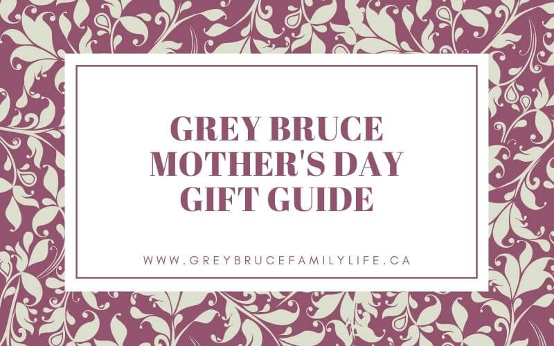 Grey Bruce Mother's Day Gift Guide